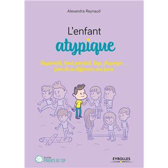 Un livre pour accompagner son enfant atypique et faire de sa différence une force